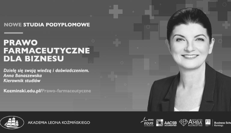 Prawo farmaceutyczne dla biznesu – współpraca z Akademią Leona Koźmińskiego. Aleksandra Kiedrowicz – Wywiał.