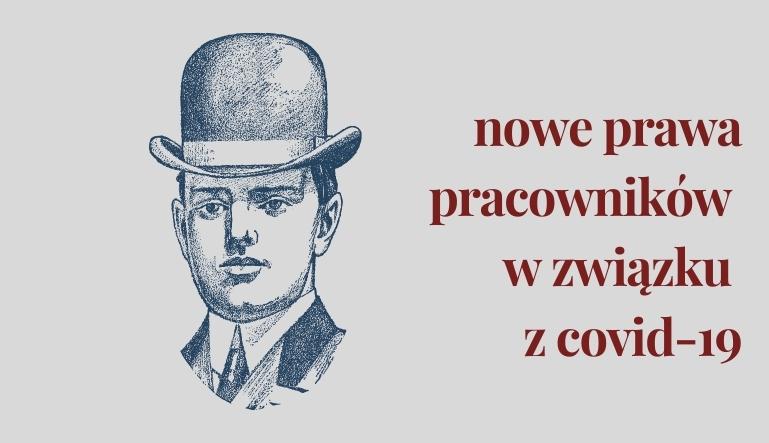 Covid-19. Dodatkowe prawa dla pracowników.