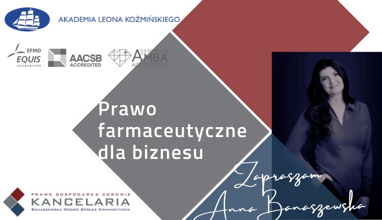 """""""Prawo farmaceutyczne dla biznesu"""" na Akademii Leona Koźmińskiego"""