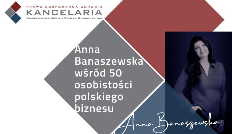Anna Banaszewska wśród 50 osobistości polskiego biznesu w roku 2020