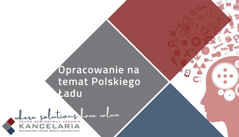 Polecamy opracowanie na temat Polskiego Ładu