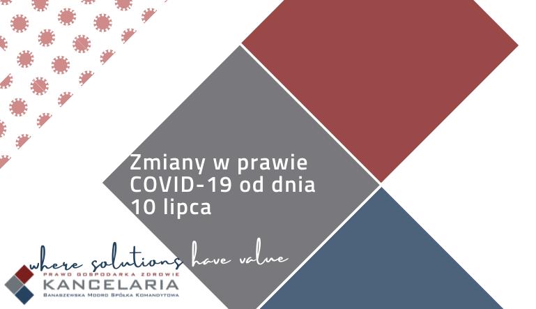 Zmiany w prawie dotyczącym COVID-19 od dnia 10 lipca