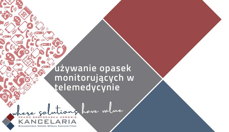 Program pilotażowy dotyczący opasek monitorujących w telemedycynie