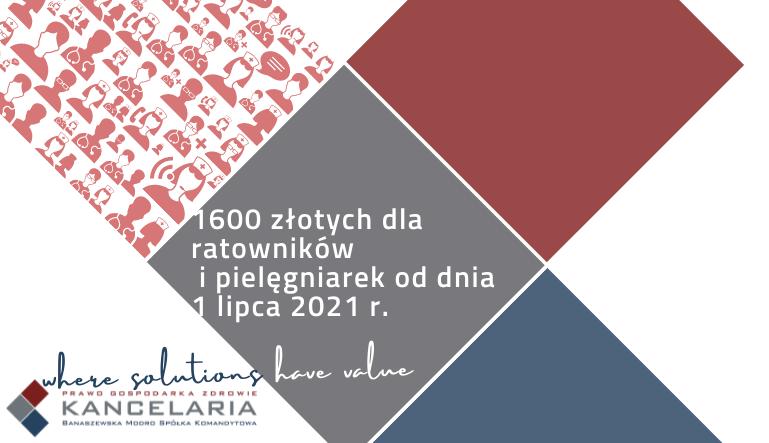 1600 zł. dla ratowników i pielęgniarek od dnia 1 lipca 2021 r.