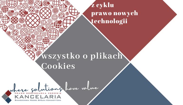 Pliki Cookies – uwarunkowania prawne dotyczące plików Cookies.