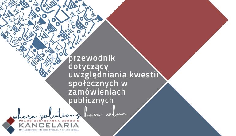 Przewodnik dla instytucji zamawiających dotyczący uwzględniania aspektów społecznych w zamówieniach publicznych