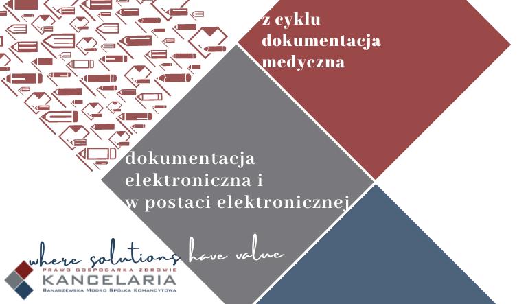 Dokumentacja elektroniczna i w postaci elektronicznej – to nie to samo.