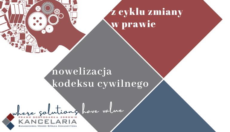 Nowelizacja Kodeksu Cywilnego – odpowiedzialności z tytułu niemożności nawiązania lub kontynuowania więzi rodzinnej z poszkodowanym